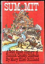 SUMMIT: A GOLD RUSH HISTORY OF SUMMIT COUNTY, COLORADO (1987) Author SIGNED HC