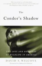 The Condor's Shadow: The Loss and Recovery of Wildlife in America, Wilcove, Davi