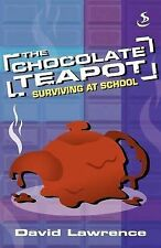 The Chocolate Teapot: Surviving at School, David Lawrence