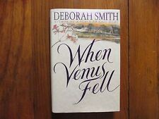 "DEBORAH  SMITH  Signed  Book  (""WHEN VENUS FELL""--1998  First  Edition Hardback)"