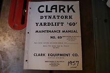Clark Dynatork Yardlift 60 Forklift Owner Service Repair Maintenance Manual Shop