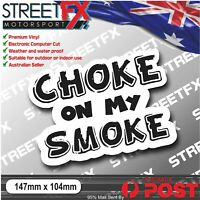 Choke On My Smoke Diesel Sticker Decal 4x4 4WD Offroad Camping Funny Camping ytb