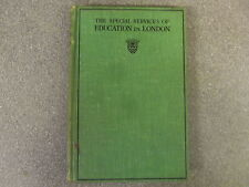 THE SPECIAL SERVICES OF EDUCATION IN LONDON BY G. H. GATER /HB *UK POST £3.25 *