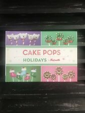 Cake Pops Holidays by Bakerella and Angie Dudley (2012, Hardcover)