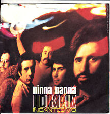 "I DIK DIK-NINNA NANNA (CUORE MIO)/INCANTESIMO-ORIGINAL ITALIAN 7"" 45rpm 1971"