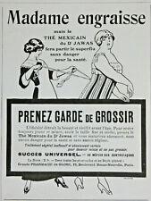 PUBLICITÉ PRESSE 1914 PRENEZ GARDE DE GROSSIR PRENEZ LE THÉ MEXICAIN Dr JAWAS