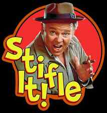"""70's TV Classic All in the Family Archie Bunker """"Stifle It!"""" custom tee Any Size"""