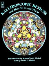 Kaleidoscopic Designs and How to Create Them (Dove