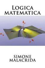 Logica Matematica by Simone Malacrida (2016, Paperback)