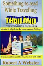 Something to Read While Travelling - Thailand : Your Travelling Companion by...