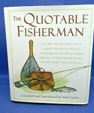 The Quotable Fisherman by Nick Lyons - Hardcover with Dust Jacket - 1998