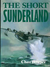 More details for the short sunderland by chaz bowyer (1st edition, 1989, aston publications)