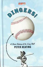 Dingers! by Peter Keating - A Short History of the Long Ball Homers Homerun