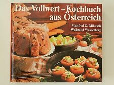 Das Vollwert Kochbuch aus Österreich Manfred G Mikusch Waltraud Wasserberg
