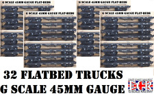 32 X G SCALE 45mm GAUGE FLATBED TO BUILD ON. RAILWAY TRUCK GARDEN TRAIN FLAT BED