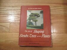 The Art of Shaping Shrubs Trees and other plants by Ishimoto Hc Book