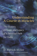 Understanding a Course in Miracles: History Message & Legacy of Spiritual Path