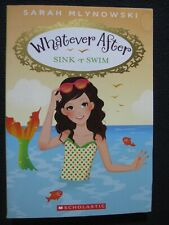 Sink or Swim (Whatever After #3) [Paperback] Mlynowski, Sarah