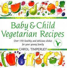 Baby & Child Vegetarian Recipes Carol Timperley Hardback 1997 1st Ed Recipes