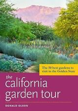 The California Garden Tour: The 50 Best Gardens to Visit in the Golden State, Ol
