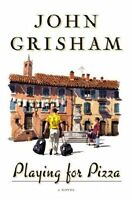Playing For Pizza: A Novel by John Grisham