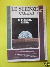 LE SCIENZE QUADERNI N°47 IL PIANETA TERRA APRILE 1989