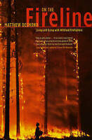 On the Fireline. Living and Dying with Wildland Firefighters by Desmond, Matthew