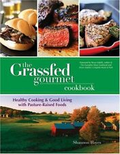 The Grassfed Gourmet Cookbook: Healthy Cooking & G