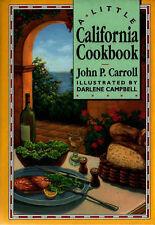 A Little California Cook Book by John Phillip Carroll (Hardback)