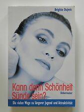 Brigitte Dujmic Kann denn Schönheit Sünde sein