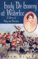 Miller-Lady De Lancey At Waterloo BOOK NUOVO