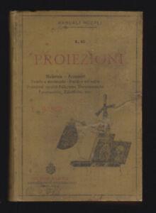 MANUALE HOEPLI - LE PROIEZIONI - LUIGI SASSI - HOEPLI 1897 [*S-5]