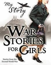 War Stories for Girls (My Story Collections), Jill Atkins, Vince Cross, Sue Reid