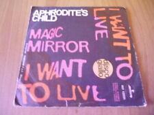 7'' APHRODITE'S CHILD I want to live - Magic Mirror 1969