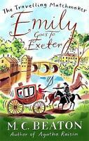 Emily Goes to Exeter (Travelling Matchmaker 1) by M. C. Beaton | Paperback Book