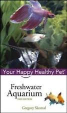 Freshwater Aquarium: Your Happy Healthy Pet-ExLibrary