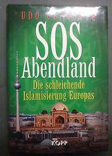 Udo Ulfkotte SOS Abendland Die schleichende Islamisierung Europas KOPP