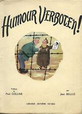 RARE EO JEAN BELLUS + DESSIN ORIGINAL SIGNÉ + PAUL COLLINE : HUMOUR VERBOTEN !