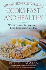 The Gluten-Free Gourmet Cooks Fast and Healthy: Wheat-Free Recipes with Less F,