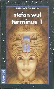 Terminus 1 - Stefan Wul - Denoël présence du futur 1994 [TBE]