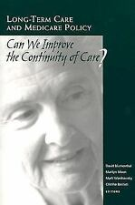 Long-Term Care and Medicare Policy : Can We Improve the Continuity of Care?...
