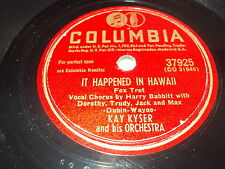 W/5/13 Schellackplatte IT HHPPENED IN HAWAII – KAY KYSER and his Orchestra