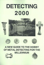 Detecting 2000: A New Guide to the Hobby of Metal Detecting for the Millennium