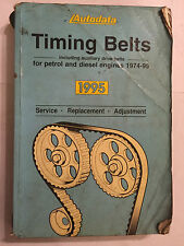 AUTODATA TIMING BELTS ILLUSTRATED MANUAL audi ford bmw citroen rover 1974-1995
