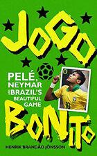Jogo Bonito - Pelé, Neymar and Brazil's Beautiful Game - Brazilian Football book