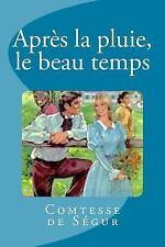 Après la Pluie, le Beau Temps by Comtesse de Ségur (2016, Paperback)
