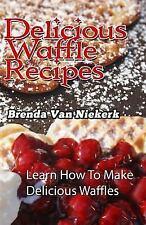 Delicious Waffle Recipes by Brenda Niekerk (2015, Paperback)