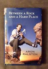 Between a Rock and a Hard Place by Aron Ralston (2004, Hardcover)