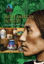 Native American Industry in Contemporary America (State of Affairs: Native Amer