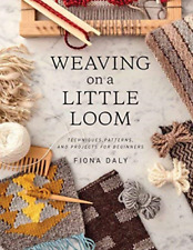 Daly Fiona-Weaving On A Little Loom (US IMPORT) BOOK NEU